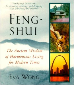 Feng-Shui: The Ancient Art of Harmonious Living for Modern Times