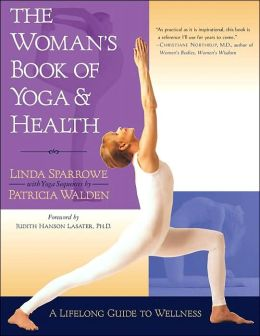 The Woman's Book of Yoga and Health: A Lifelong Guide to Wellness