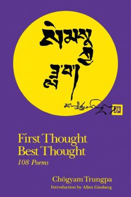 First Thought Best Thought; 108 Poems
