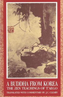 Buddha from Korea: The Zen Teachings of T'aego