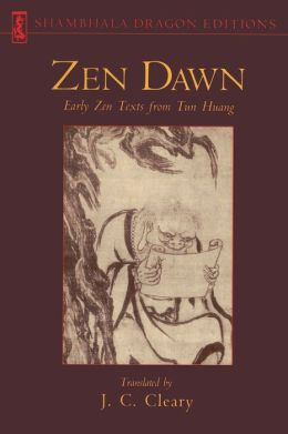 Zen Dawn: Early Zen Texts from Tun Huang