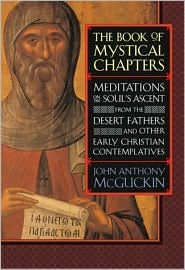 The Book of Mystical Chapters: Meditations on the Soul's Ascent from the Desert Fathers and Other Early Christian Contemplatives