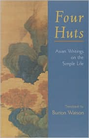 Four Huts: Asian Writings on the Simple Life