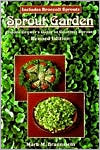 Sprout Garden: Indoor Grower's Guide To Gourmet Sprouts: Includes Broccoli Sprouts