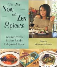 New Now and Zen Epicure: Vegan Recipes for the Enlightened Palate