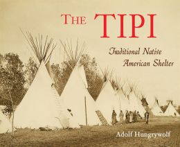 The Tipi: Traditional Native American Shelter