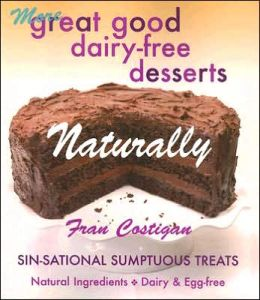 More Great, Good, Dairy-Free Desserts Naturally