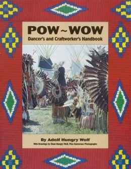 Pow-Wow: Dancer's and Craftworker's Handbook