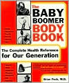 The Baby Boomer Body Book: The Complete Health Reference for Our Generation