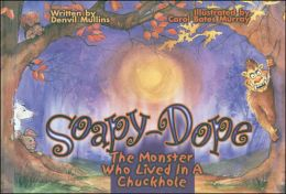 Soapy-Dope: The Monster Who Lived in a Chuckhole