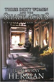Three Dirty Women and the Shady Acres