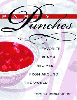 Party Punches: Punch Recipes from Around the World