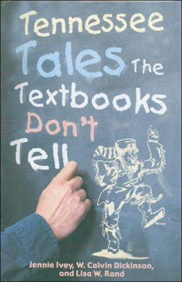 Tennessee Tales the Textbooks Don't Tell