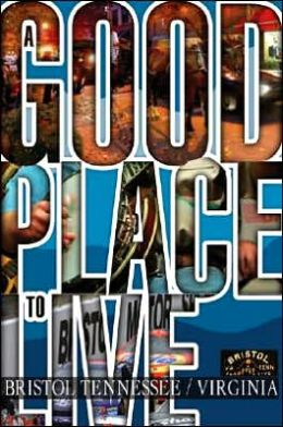 Good Place to Live: Bristol Tennessee / Virginia
