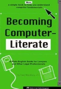 BECOMING COMPUTER-LITERATE: A PLAIN-ENGLISH GUIDE