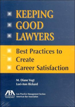 Keeping Good Lawyers: Best Practices to Create Career Satisfaction