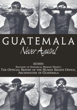 Guatemala: Never Again