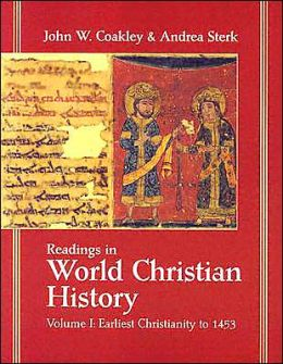 Readings in World Christian History: Earliest Christianity To 1453