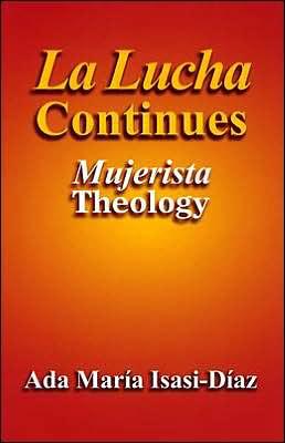 La Lucha Continues: Mujerista Theology