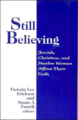 Still Believing: Jewish, Christian, and Muslim Women Affirm Their Faith
