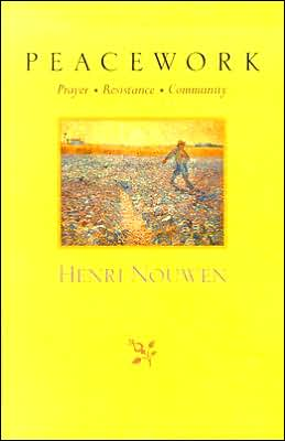 Peacework: Prayer * Resistance * Community