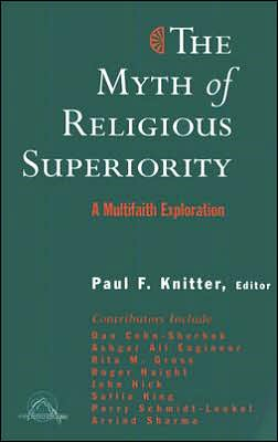 The Myth of Religious Superiority: Multi-Faith Explorations of Religious Pluralism