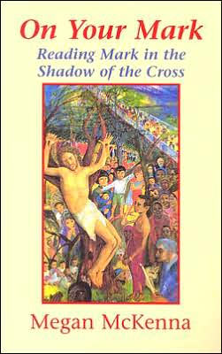 On Your Mark: Reading Mark in the Shadow of the Cross