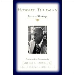 Howard Thurman: Essential Writings