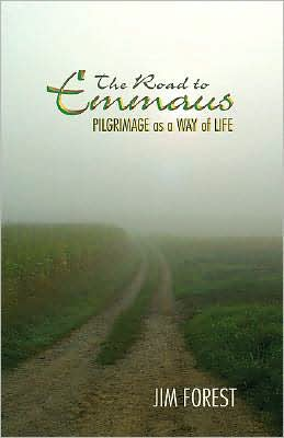 The Road to Emmaus: Pilgrimage as a Way of Life