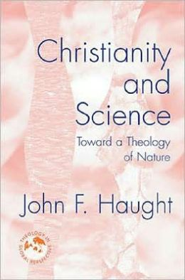 Christianity and Science: Toward a Theology of Nature