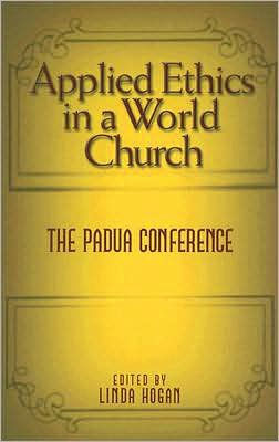 Applied Ethics in a World Church: The Padua Conference