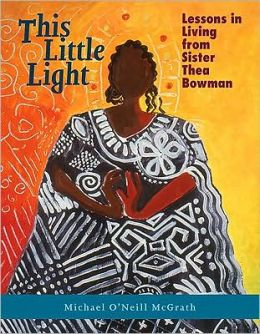 This Little Light: Lessons in Living from Sr. Thea Bowman