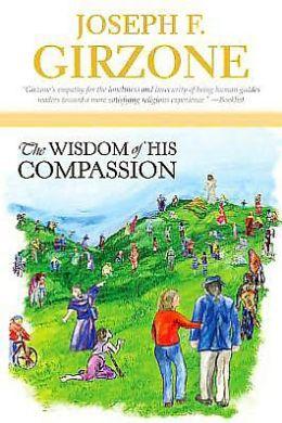 The Wisdom of His Compassion