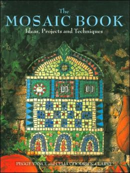 Mosaic Book: Ideas, Projects and Techniques