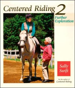 Centered Riding 2: Further Explorations