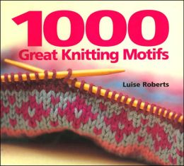 1000 Great Knitting Motifs