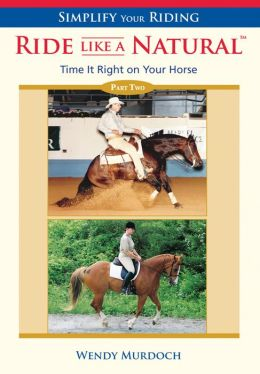 Simplify Your Riding - Ride Like a Natural Part 2: Time It Right on Your Horse