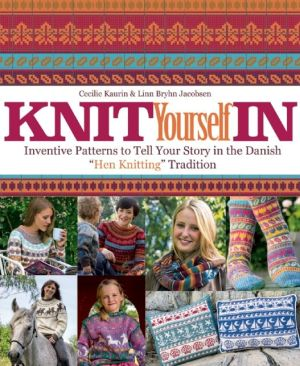 Knit Yourself In: Inventive Patterns To Tell Your Story in the Danish
