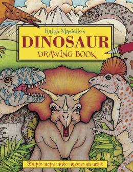 Ralph Masiello's Dinosaur Drawing Book Ralph Masiello
