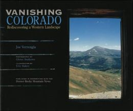Vanishing Colorado: Rediscovering a Western Landscape