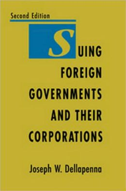 Suing Foreign Governments and Their Corporations, 2nd Edition