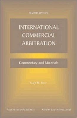 International Commercial Arbitration: Commentary and Materials