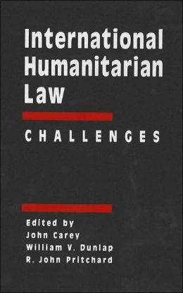 International Humanitarian Law: Origins, Challenges, Prospects, International Humanitarian Law: Challenges