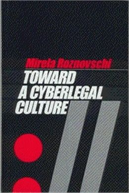 Toward a Cyberlegal Culture: Legal Research on the Frontier of Innovation, 2nd Edition