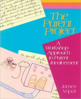 The Parent Project: A Workshop Approach to Parent Involvement