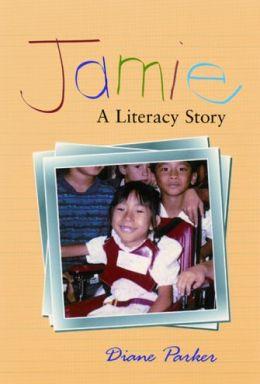 Jamie: A Literacy Story