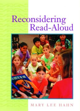 Reconsidering Read-Aloud: An in-Practice Book