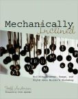 Book Cover Image. Title: Mechanically Inclined:  Building Grammar, Usage, and Style into Writer's Workshop, Author: Jeff Anderson