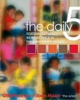 Book Cover Image. Title: The Daily Five:  Fostering Literacy Independence in the Elementary Grades, Author: Gail Boushey