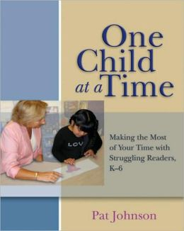 One Child at a Time: Making the Most of Your Time with Struggling Readers